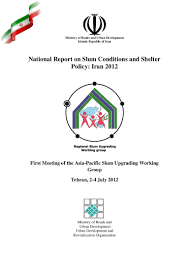 national report on slum conditions and shelter policy iran 2012