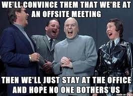 Meeting Meme - offsite meeting meme on imgur