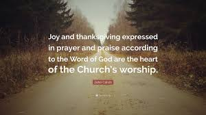 thanksgiving morning prayer john calvin quote u201cjoy and thanksgiving expressed in prayer and