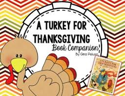 turkey for thanksgiving book a turkey for thanksgiving book companion by teaching with heart by