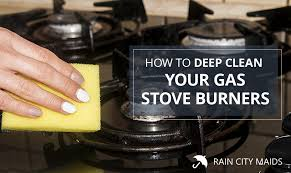 how to deep clean how to deep clean your gas stove and burners rain city maids