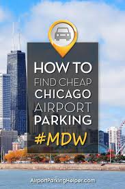 Where Is Midway Airport In Chicago On A Map by Midway Airport Parking How To Get Best Mdw Long Term Parking Cheap