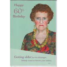 birthday cards for 60 year woman happy 60th birthday card from the growing disgracefully