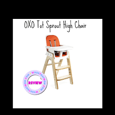 Oxo High Chair Taupe Walnut Oxo Sprout High Chair Review Who U0027s That Mom