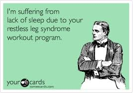 Lack Of Sleep Meme - i m suffering from lack of sleep due to your restless leg syndrome