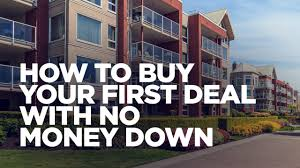 how to buy your first deal with no money down real estate