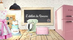 l atelier cuisine de bande annonce l atelier de roxane chaine cuisine et