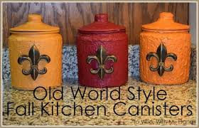 fleur de lis kitchen canisters world style fall kitchen canisters hometalk
