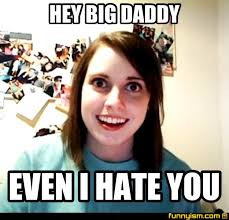 I Hate You Meme - hey big daddy even i hate you meme factory funnyism funny pictures