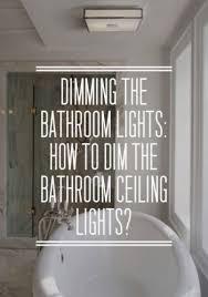 Bathroom Dimmer Light Switch Bathroom Stunning Bathroom Dimmer Light Switch And Dimming The