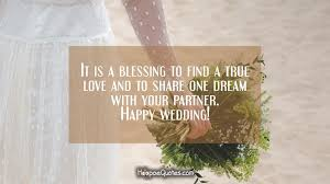 wedding wishes kahlil gibran it is a blessing to find a true and to one with