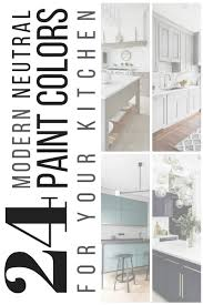 Modern Colours For Kitchens 24 Modern Neutral Paint Colors For Your Kitchen Remodel Interior