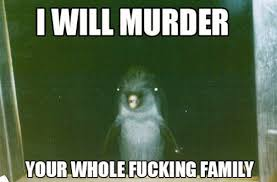 Fucking Funny Memes - really funny memes i will murder your whole family