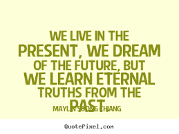 quotes we live in the present we of the future but