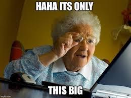 Meme Haha - grandma finds the internet meme imgflip