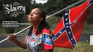 why i wave the confederate flag written by a black man black woman defends confederate flag says slavery was a choice