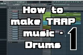 tutorial drum download how to make trap music tutorial part 1 drums n bass fl studio