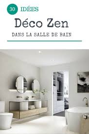 Deco Salle De Bain Nature Zen by 4295 Best Salle De Bain Wc Images On Pinterest Bathroom Ideas