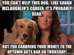 Aspca Meme - you can t help this dog like sarah mclaughlin s career it s