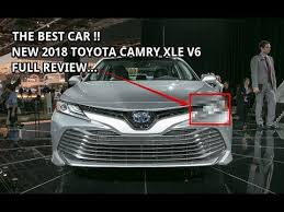 toyota camry xle v6 review the best 2018 toyota camry xle v6 review