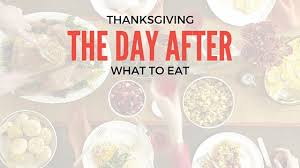 the days after thanksgiving what to eat