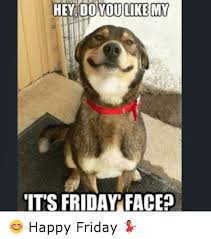 Its Friday Meme Funny - do you like my it s friday facep happy friday friday meme on