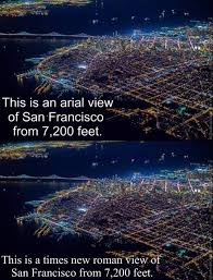 San Francisco Meme - an arial view of san fransisco from 7 200 feet pun know your meme