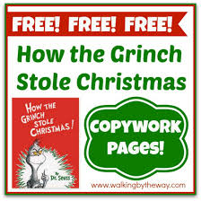 how the grinch stole copywork pages walking by the way