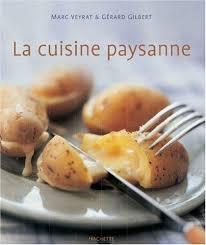 cuisine paysanne 9782012367319 la cuisine paysanne abebooks marc veyrat