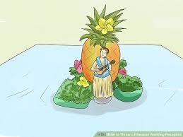 Hawaian Decorations 8 Ways To Throw A Hawaiian Wedding Reception Wikihow