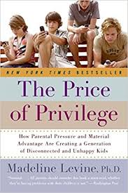 the price of privilege how parental pressure and material