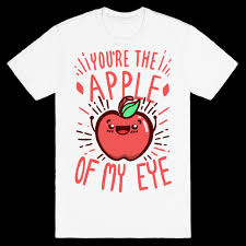 you re the apple of my eye t shirt lookhuman