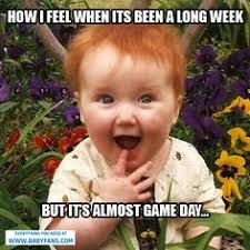 Game Day Meme - baby football meme memes i love pinterest baby fan