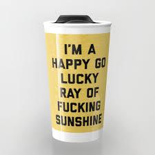 travel coffee mugs images Ray of sunshine funny quote travel mug by envyart society6 jpg