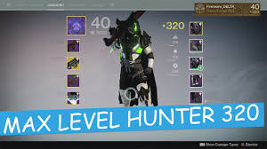 destiny 2 highest light level destiny 320 light max level hunter the taken king youtube