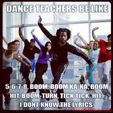Dance Memes - dance teachers be like humor pinterest dance teacher