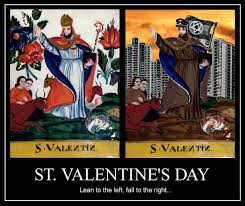 St Valentine Meme - image 246412 demotivational posters know your meme
