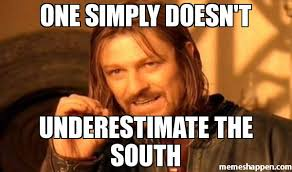 One Simply Does Not Meme - one simply doesn t underestimate the south meme one does not