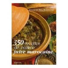 recette de cuisine juive 350 recettes de cuisine juive marocaine librairie gourmande