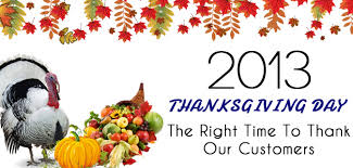 thanksgiving day 2013 the right time to thank our customers the