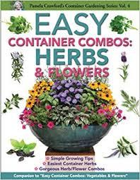 Herb Container Garden - easy container combos herbs u0026 flowers pamela crawford u0027s