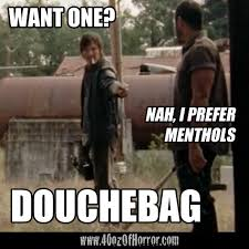 Walking Dead Meme Daryl - horror meme daryl dixon doesn t like menthols douchebag truth in