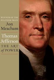 an excerpt from jon meacham u0027s u0027thomas jefferson the art of power
