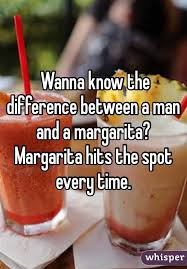 Funny Tequila Memes - wanna know the difference between a man and a margarita margarita