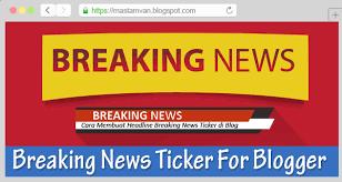 cara membuat blog tulisan cara membuat tulisan berjalan breaking news di blog kangkomar net