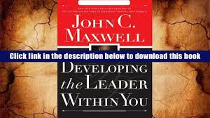 pdf developing the leader within you john c maxwell pre order