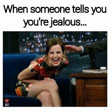 you re jealous funny pictures quotes memes funny images