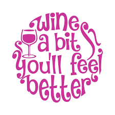 wine a you ll feel better wine cuttable design