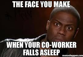Kevin Hart Face Meme - the face you make when your co worker falls asleep meme kevin hart