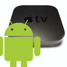 android to apple to apple tv from android device